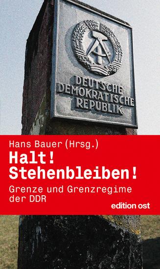 Halt! Stehenbleiben! - Grenze und Grenzregime der DDR - cover