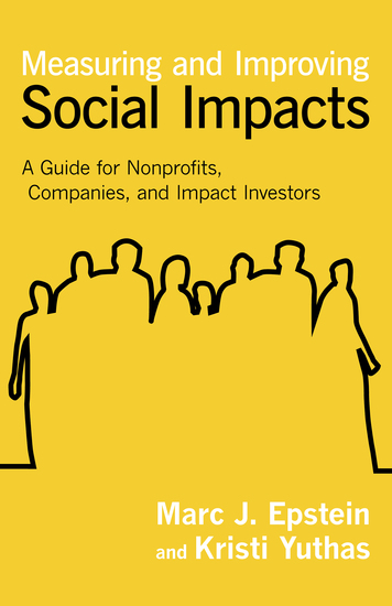 Measuring and Improving Social Impacts - A Guide for Nonprofits Companies and Impact Investors - cover