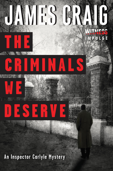 The Criminals We Deserve - An Inspector Carlyle Mystery - cover