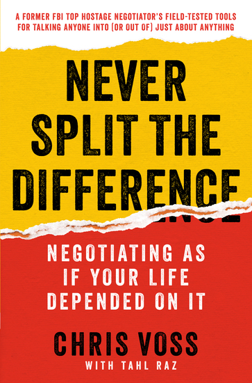 Never Split the Difference - Negotiating As If Your Life Depended On It - cover