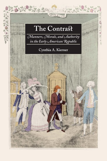 The Contrast - Manners Morals and Authority in the Early American Republic - cover