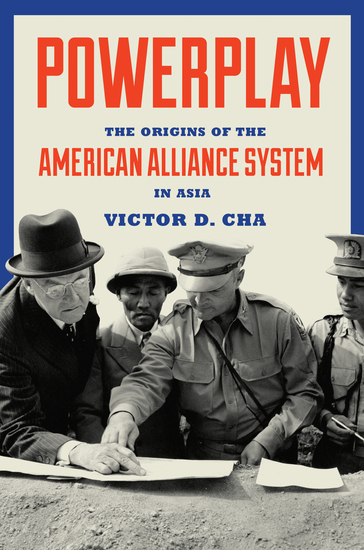 Powerplay - The Origins of the American Alliance System in Asia - cover