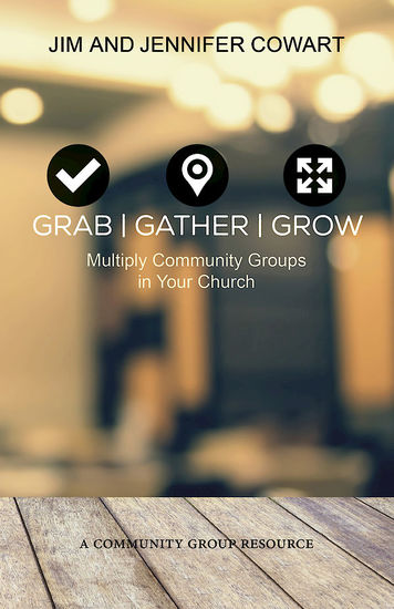 Grab Gather Grow - Multiply Community Groups in Your Church - cover