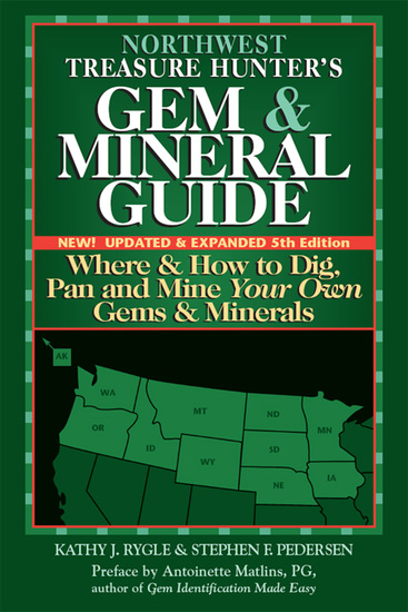 Northwest Treasure Hunter's Gem and Mineral Guide (5th Edition) - Where and How to Dig Pan and Mine Your Own Gems and Minerals - cover