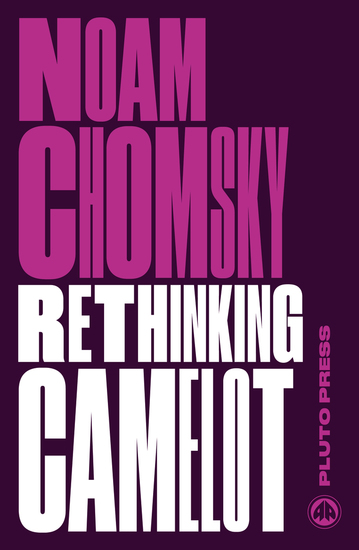 Rethinking Camelot - JFK the Vietnam War and US Political Culture - cover