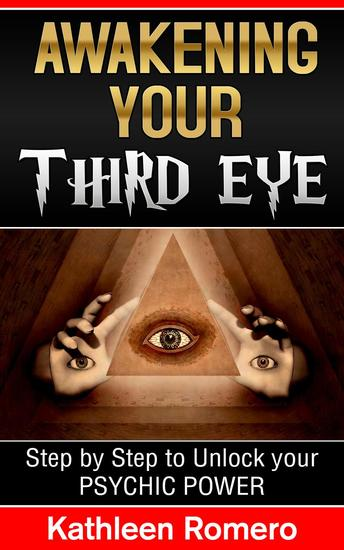 Awakening Your Third Eye: Step by Step to Unlock your Psychic Power - cover