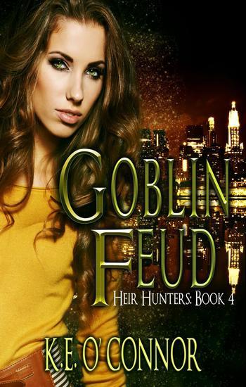 Goblin Feud - Heir Hunters book 4 (urban fantasy series) - Heir Hunters (urban fantasy series) - cover