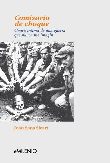 Comisario de choque - Crónica de una guerra que nunca imaginé - cover
