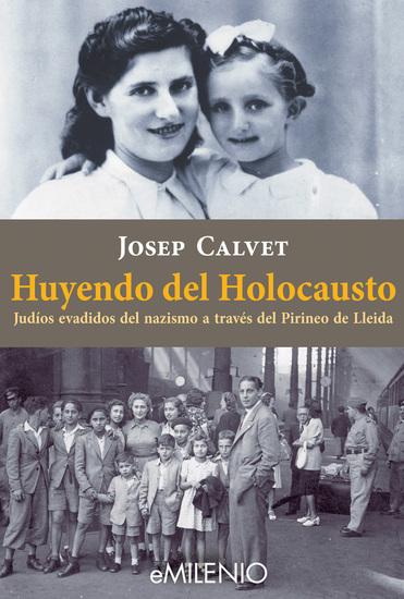 Huyendo del Holocausto - Judíos evadidos del nazismo a través del Pirineo de Lleida - cover