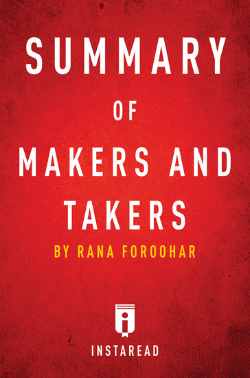 Summary of Makers and Takers - by Rana Foroohar | Includes Analysis - cover