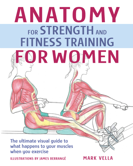 Anatomy for Strength and Fitness Training For Women - An Illustrated Guide to Your Muscles in Action - cover