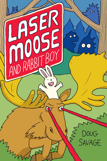 Laser Moose and Rabbit Boy (Laser Moose and Rabbit Boy series Book 1) - cover