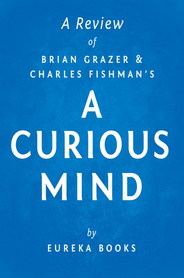 A Curious Mind by Brian Grazer and Charles Fishman | A Review - The Secret to a Bigger Life - cover