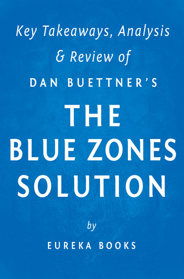 The Blue Zones Solution: by Dan Buettner | Key Takeaways Analysis & Review - Eating and Living Like the World's Healthiest People - cover