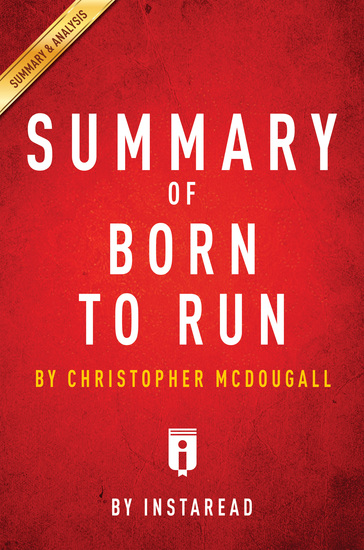 Summary of Born to Run - by Christopher McDougall | Includes Analysis - cover