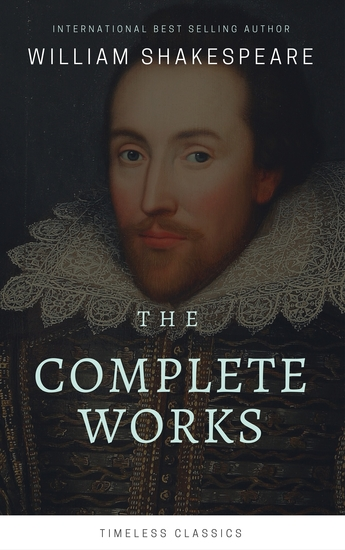 The Complete William Shakespeare Collection (Illustrated) - cover