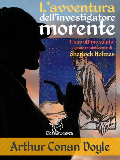 L'avventura dell'investigatore morente (Il suo ultimo saluto: alcune reminiscenze di Sherlock Holmes) - cover