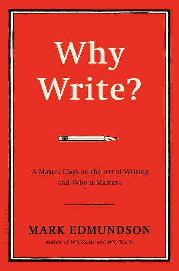 Why Write? - A Master Class on the Art of Writing and Why it Matters - cover