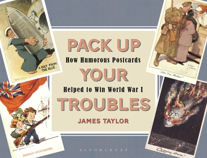 Pack Up Your Troubles - How Humorous Postcards Helped to Win World War I - cover