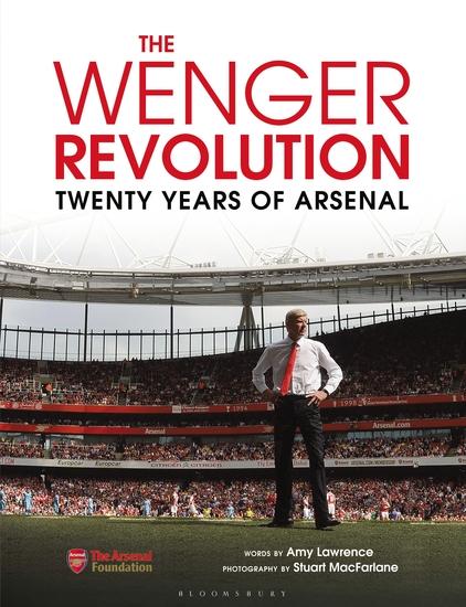 The Wenger Revolution - Twenty Years of Arsenal - cover