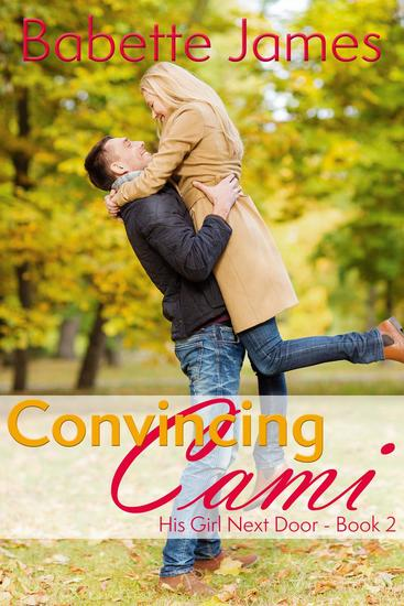 Convincing Cami - His Girl Next Door #2 - cover