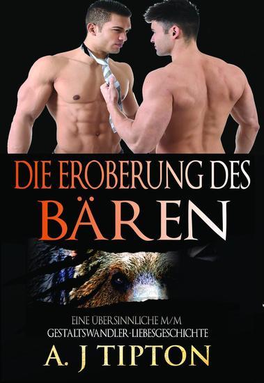 Die Eroberung des Bären: Eine Übersinnliche M M Gestaltswandler-Liebesgeschichte - Die Bärenwandlerspiele #2 - cover