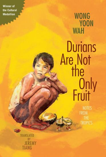 Durians Are Not the Only Fruit: Notes from the Tropics - cover