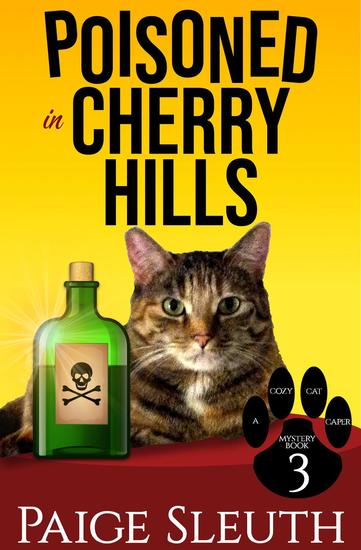 Poisoned in Cherry Hills - Cozy Cat Caper Mystery #3 - cover