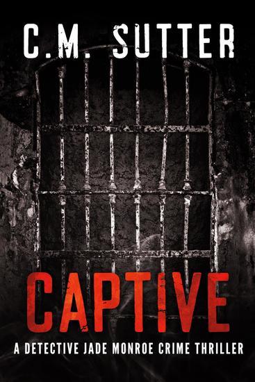 Captive - A Detective Jade Monroe Crime Thriller #2 - cover