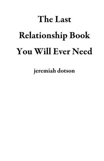 The Last Relationship Book You Will Ever Need - cover