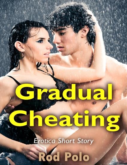 Gradual Cheating: Erotica Short Story - cover