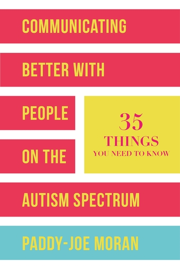 Communicating Better with People on the Autism Spectrum - 35 Things You Need to Know - cover