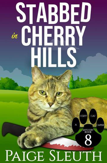Stabbed in Cherry Hills - Cozy Cat Caper Mystery #8 - cover