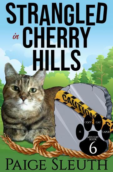 Strangled in Cherry Hills - Cozy Cat Caper Mystery #6 - cover