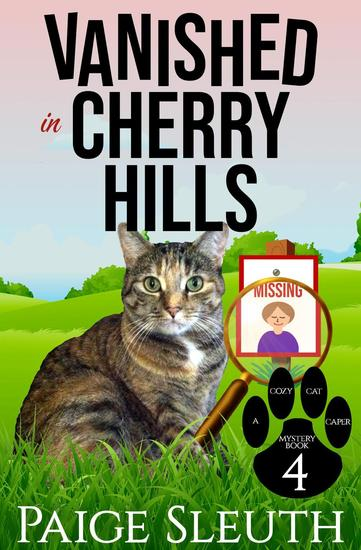 Vanished in Cherry Hills - Cozy Cat Caper Mystery #4 - cover