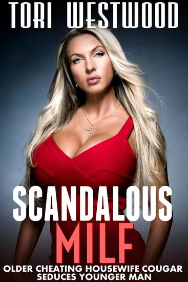Scandalous MILF (Older Cheating Housewife Cougar Seduces Younger Man) - cover