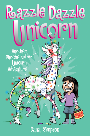 Razzle Dazzle Unicorn - Another Phoebe and Her Unicorn Adventure - cover