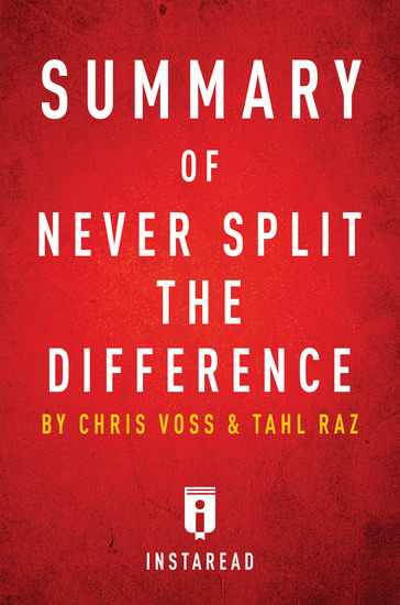 Summary of Never Split the Difference - by Chris Voss and Tahl Raz | Includes Analysis - cover