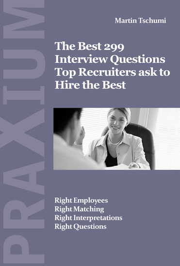 The Best 299 Interview Questions for Top Recruiters - Right Questions •Right Interpretations •Right Matching •Right Employees - cover