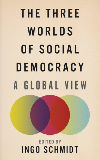 The Three Worlds of Social Democracy - A Global View - cover