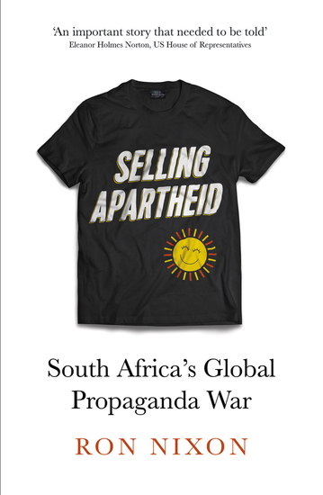Selling Apartheid - South Africa's Global Propaganda War - cover