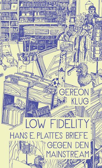 Low Fidelity - Hans E Plattes Briefe gegen den Mainstream - cover