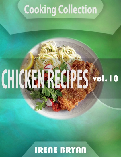 Cooking Collection - Chicken Recipes - Volume 10 - cover