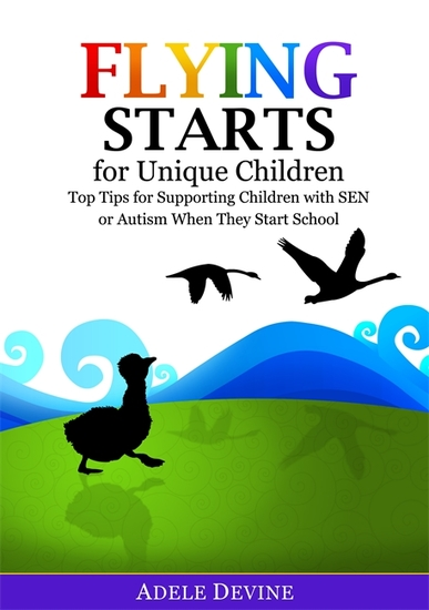 Flying Starts for Unique Children - Top Tips for Supporting Children with SEN or Autism When They Start School - cover