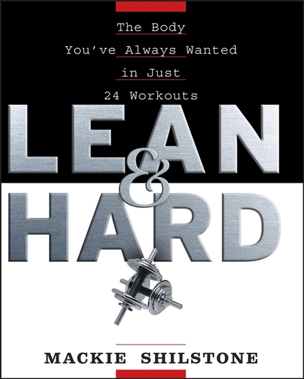 Lean and Hard - The Body Youve Always Wanted in Just 24 Workouts - cover