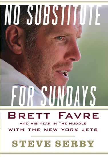 No Substitute for Sundays - Brett Favre and His Year in the Huddle with the New York Jets - cover