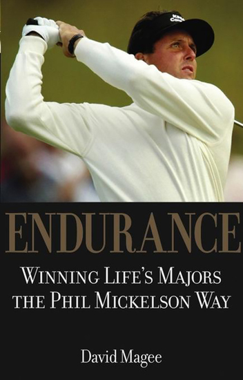 Endurance - Winning Lifes Majors the Phil Mickelson Way - cover