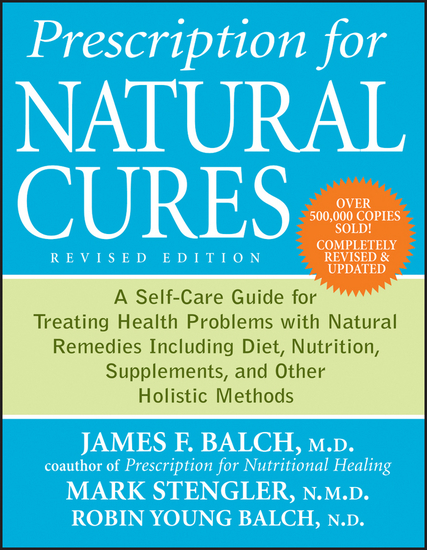 Prescription for Natural Cures - A Self-Care Guide for Treating Health Problems with Natural Remedies Including Diet Nutrition Supplements and Other Holistic Methods - cover
