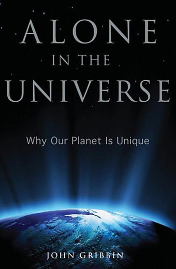 Alone in the Universe - Why Our Planet Is Unique - cover