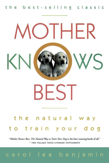 Mother Knows Best - The Natural Way to Train Your Dog - cover